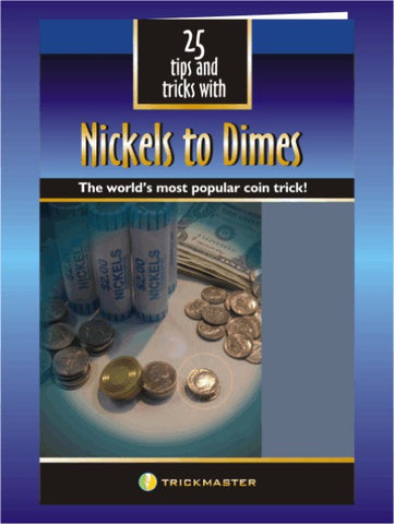 25 Tricks and Tips with Nickels to Dimes