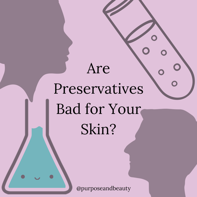 Are Preservatives Bad for Your Skin?