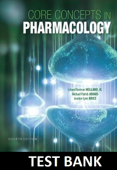 Core Concepts in Pharmacology 4th Edition Holland/Adams/Brice TEST BANK