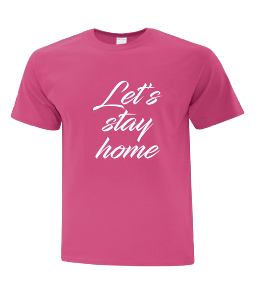 "COVID-19 TEE SHIRT ""Let's Stay Home""!"