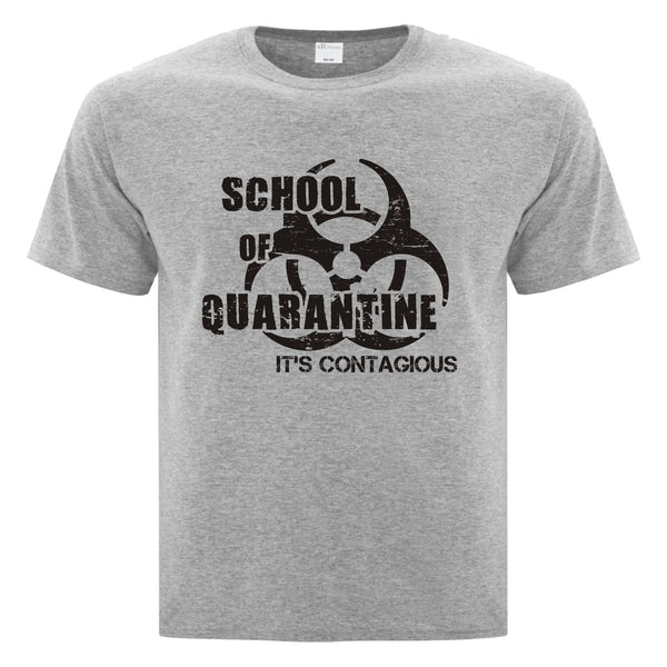 COVID-19 TEE SHIRT... SCHOOL OF QUARANTINE IT'S CONTAGIOUS!
