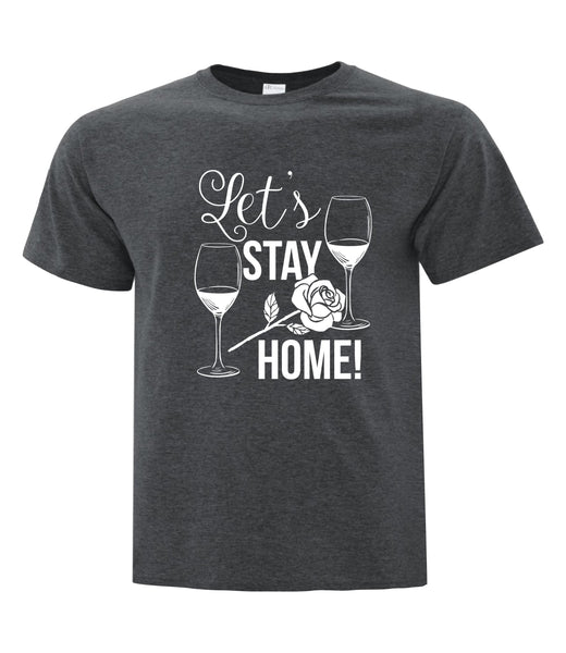 COVID-19 TEE SHIRT - Let's Stay Home Romance!
