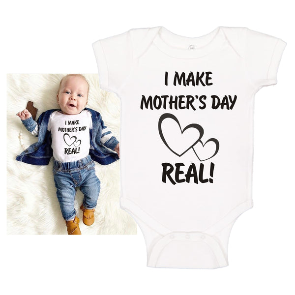 "INFANT ONESIE FOR A SPECIAL MOTHER... ""I MAKE MOTHER'S DAY REAL"""