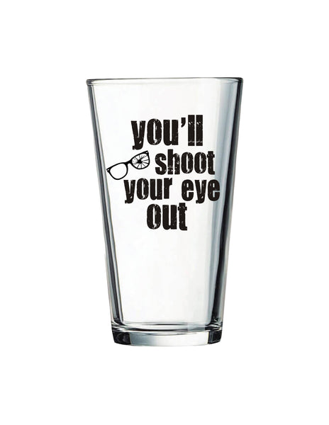 You'll Shoot Your Eye Out Beer & Beverage Glass