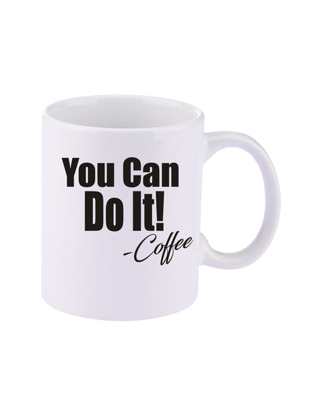 You Can Do It!..Coffee. 11 oz. C-Handle Ceramic Coffee Mug