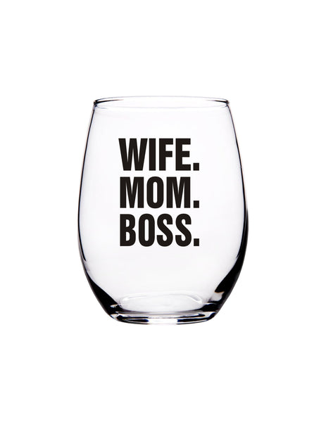 Wife.Mom.Boss 15 oz. Stemless Wine Glass