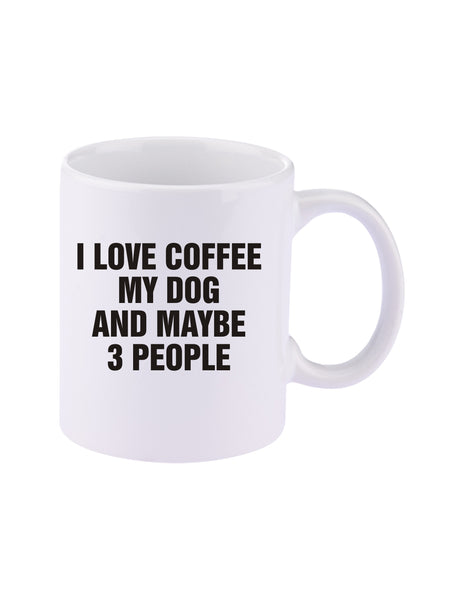 I Love Coffee, My Dog,& Maybe 3 People  11 oz. C-Handle Ceramic Coffee Mug