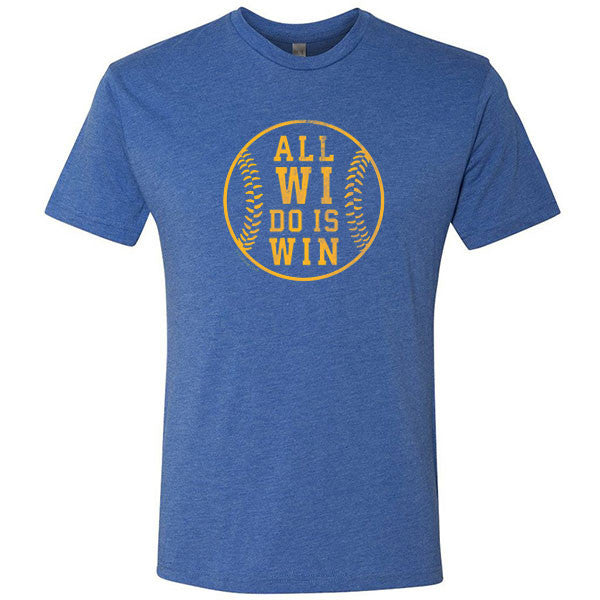 All WI Do Is Win Baseball Edition T-shirt - Vintage Royal