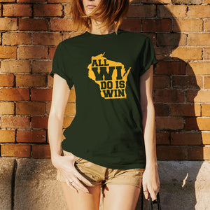 All WI Do Is Win T-shirt - Forest
