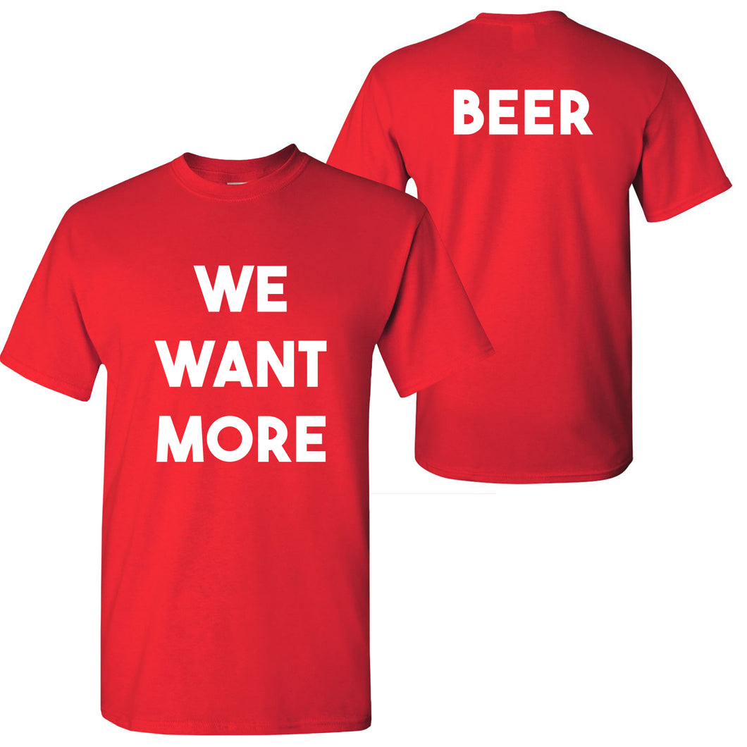 We Want More Beer T Shirt - Red