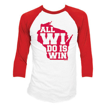 All WI Do Is Win 3/4 Sleeve Baseball Tee - Red/White