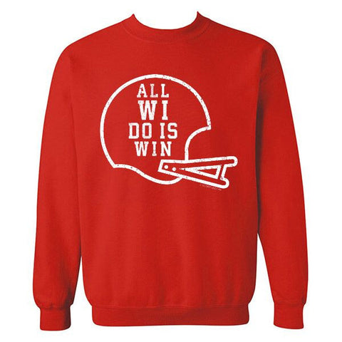 All WI Do Is Win Football Edition Crewneck Sweatshirt - Red
