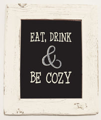 Eat, Drink & Be Cozy