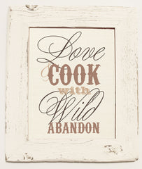 Love & Cook with Wild Abandon