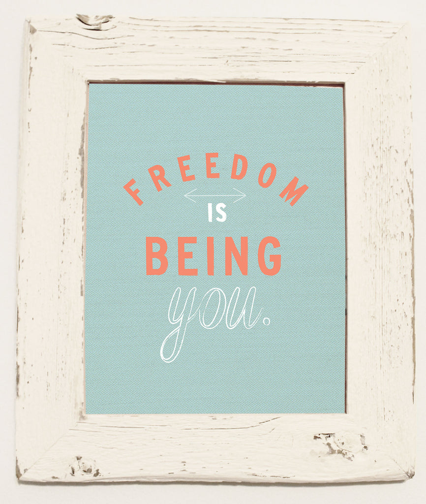 Freedom Is Being You