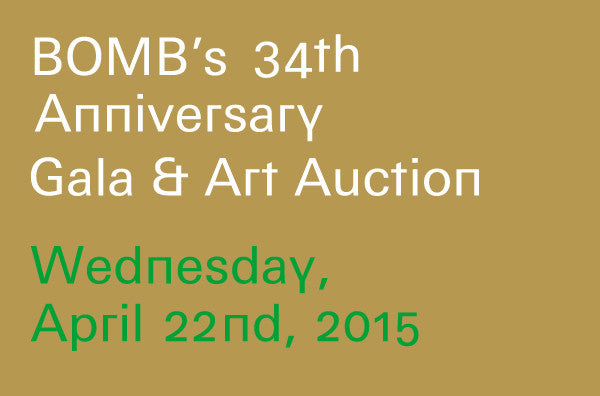 BOMB's 34th Anniversary Gala & Art Auction, April 22, 2015