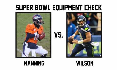 Super Bowl Equipment-Check: Manning vs. Wilson