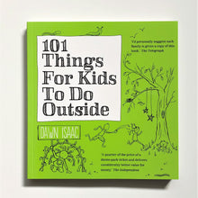 Load image into Gallery viewer, 101 Things for Kids to Do Outside by Dawn Isaac