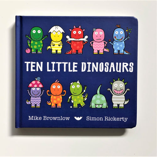 Ten Little Dinosaurs by Mike Brownlow & Simon Rickerty