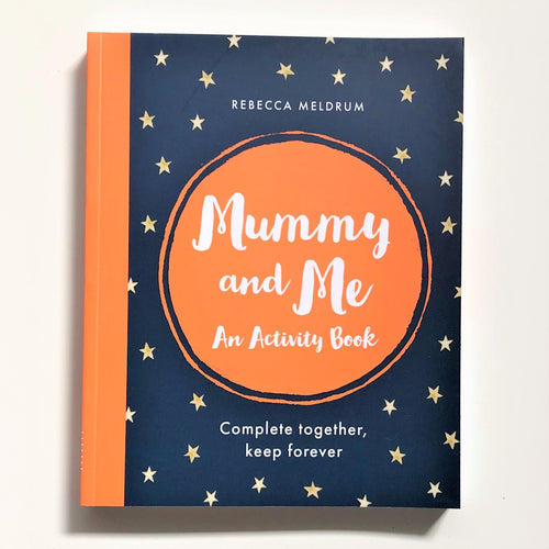 MUMMY AND ME ACTIVITY BOOK BY REBECCA MELDRUM