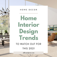 Top 10 Home Interior Design Trends To Watch Out For This 2021
