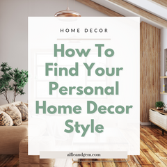 A Quick Handy Guide To Find Your Personal Home Decorating Style
