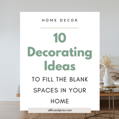 10 Creative Decorating Ideas to Fill The Blank Spaces At Home