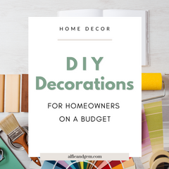 Homeowners On A Budget: 10 DIY Home Decors