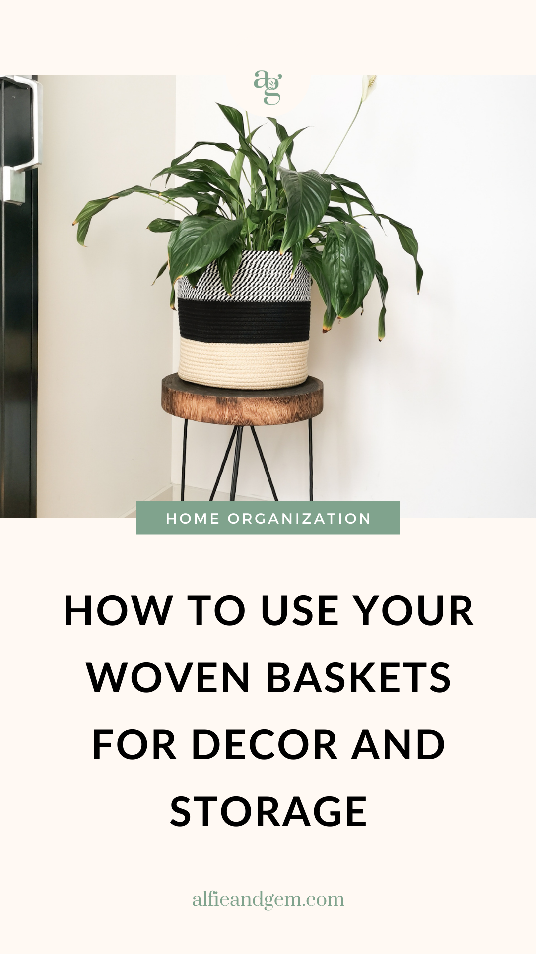 How to use your woven baskets for decor and storage