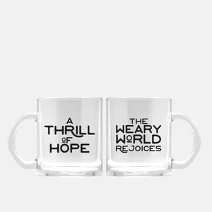 A Thrill of Hope + The Weary World Rejoices (set of 2) | glass 11 oz mug - Mugs