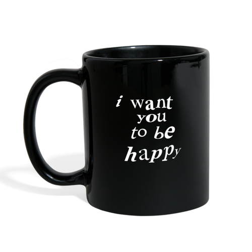NAZ - I WANT YOU TO BE HAPPY (MUG) - black