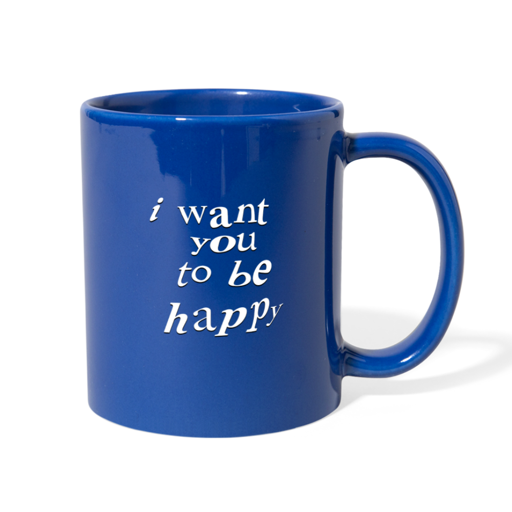Load image into Gallery viewer, NAZ - I WANT YOU TO BE HAPPY (MUG) - royal blue