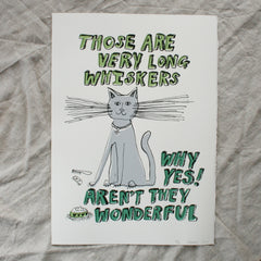 'Those are very long Whiskers' - Limited Edition Screen Print