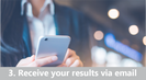 Receive validated results via email