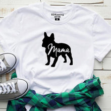 Load image into Gallery viewer, French Bulldog Mama T Shirt - Idealpaws