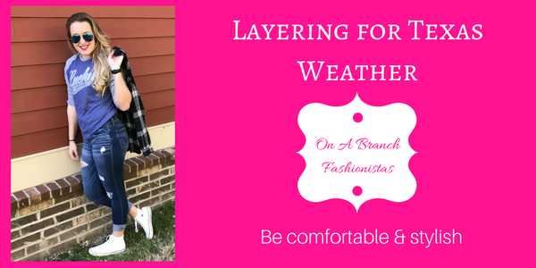 Tips for Layering for Texas Weather