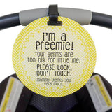 Yellow Preemie No Touching Baby Car Seat and Stroller Tag