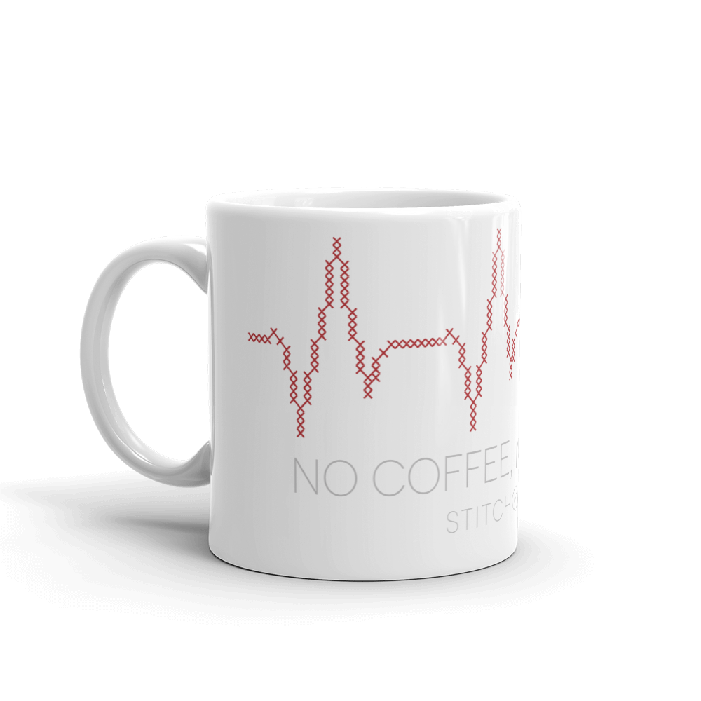 No Coffee No Stitchy Glossy Mug