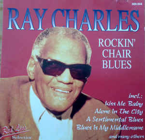 Ray CharlesRay Charles ‎– Rockin' Chair Blues ‎– Rockin' Chair Blues