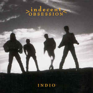Indecent Obsession ‎– Indio  (1992)