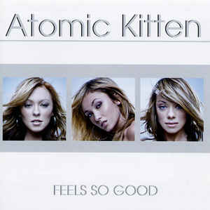 Atomic Kitten ‎– Feels So Good  (2002)