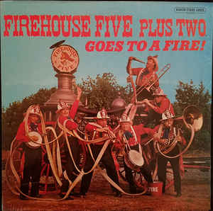 Firehouse Five Plus Two ‎– Goes To A Fire