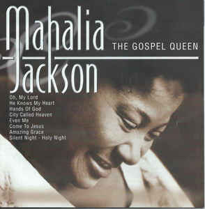 Mahalia Jackson ‎– The Gospel Queen  (2001)