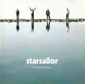 Starsailor ‎– Silence Is Easy  (2003)
