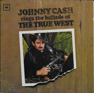 Johnny Cash ‎– Sings The Ballads Of The True West  (2002)