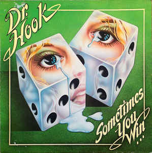 Dr. Hook ‎– Sometimes You Win  (1979)