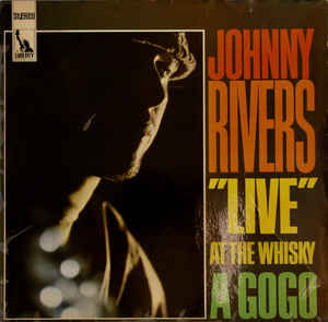 Johnny Rivers ‎– Live At The Whisky A Go-Go