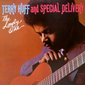 Terry Huff And Special Delivery ‎– The Lonely One  (1976)