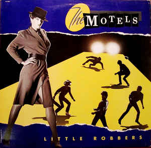 The Motels ‎– Little Robbers  (1983)