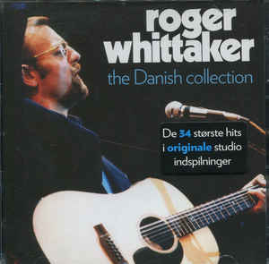 Roger Whittaker ‎– The Danish Collection  (2007)